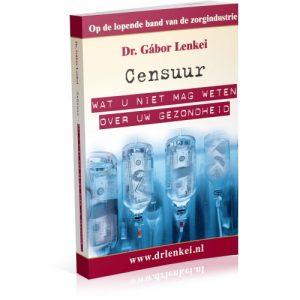 censuur - wat u niet mag weten over uw gezondheid Dr Lenkei